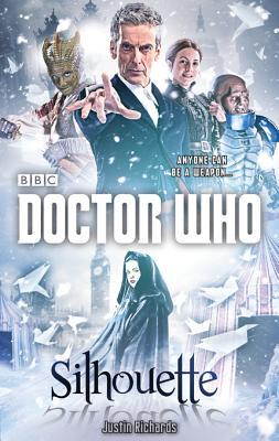 Doctor Who: Silhouette (12th Doctor novel)  by  Justin Richards