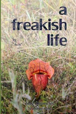 A Freakish Life, Volume One  by  As Is