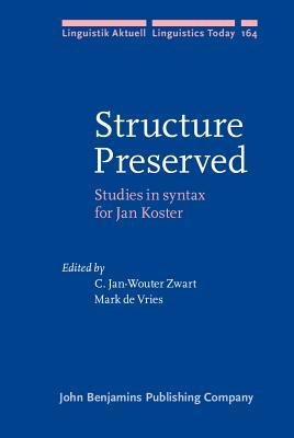 Structure Preserved: Studies in Syntax for Jan Koster  by  Jan-Wouter Zwart
