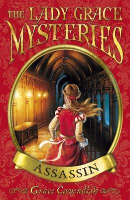 The Lady Grace Mysteries: Assassin Grace Cavendish
