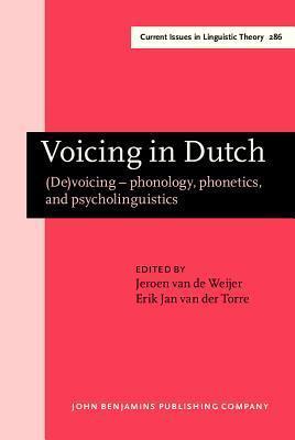 Voicing in Dutch: (De)Voicing Phonology, Phonetics, and Psycholinguistics  by  Jeroen Maarten van de Weijer