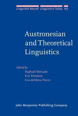 Austronesian and Theoretical Linguistics  by  Raphael Mercado