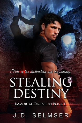 Stealing Destiny (Immortal Obsession #1)  by  J.D. Selmser