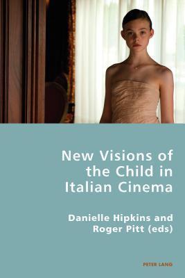 New Visions of the Child in Italian Cinema Danielle Hipkins