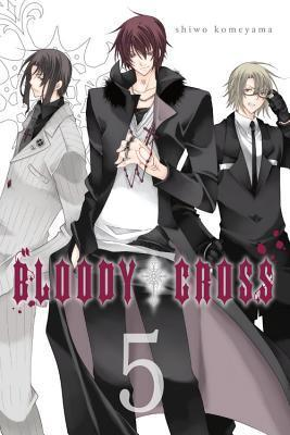 Bloody Cross, Vol. 5  by  Shiwo Komeyama