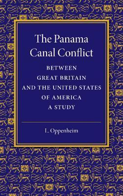 The Panama Canal Conflict Between Great Britain and the United States of America: A Study L. Oppenheim