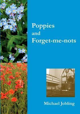 Poppies and Forget-Me-Nots  by  Michael Jobling