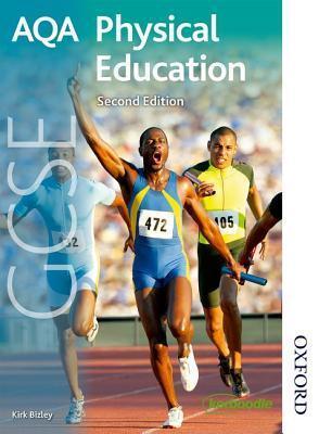 Aqa Gcse Physical Education Second Edition  by  Kirk Bizley
