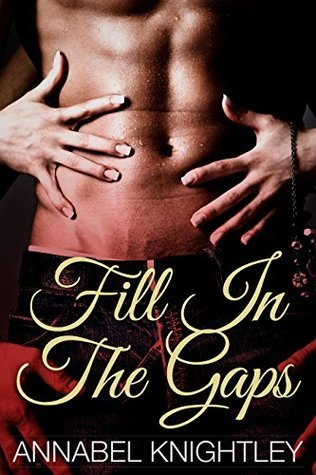 Fill In The Gaps:  by  Annabel Knightley