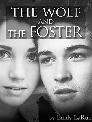 The Wolf and the Foster  by  Emily LaRue