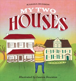 My Two Houses Karina Hudson