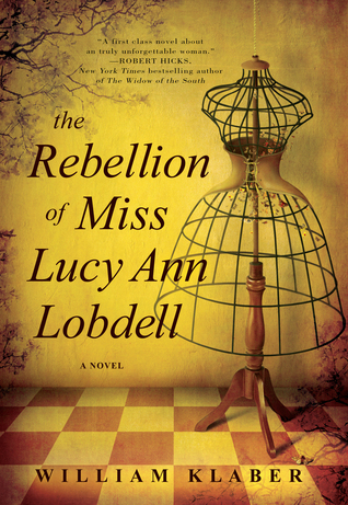 The Rebellion of Miss Lucy Ann Lobdell: A Novel  by  William Klaber