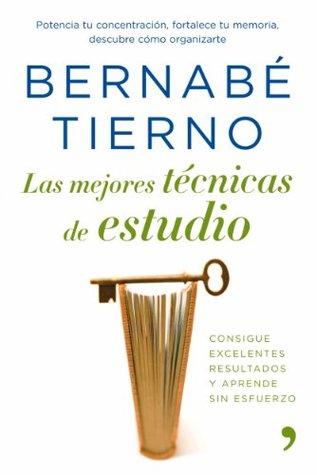 Las mejores técnicas de estudio Bernabé Tierno Jiménez