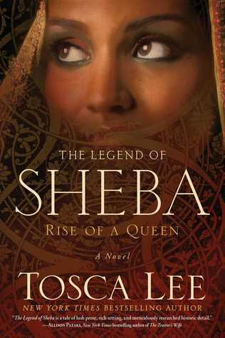 The Legend of Sheba: Rise of a Queen Tosca Lee