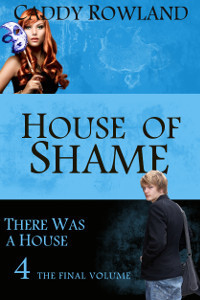 House of Shame (There Was a House #4)  by  Caddy Rowland