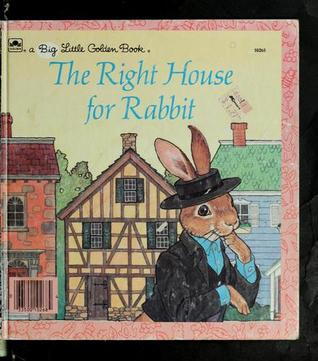 The Right House For Rabbit  by  Susan Saunders