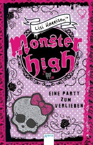 Monster High (1). Eine Party zum Verlieben Lisi Harrison