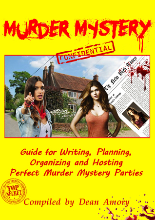 how to write plan organize play and host the perfect murder mystery game party  by  Dean Amory