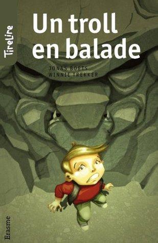 Un troll en balade: TireLire, les histoires préférées des enfants de 8 à 10 ans !  by  Jonas Boets
