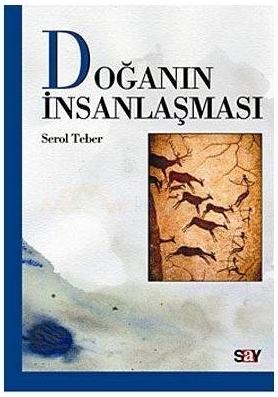 Doğanın İnsanlaşması  by  Serol Teber