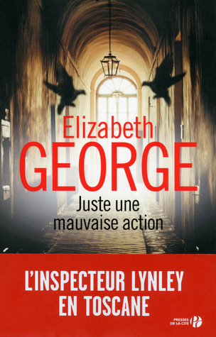 Juste une mauvaise action  by  Elizabeth  George