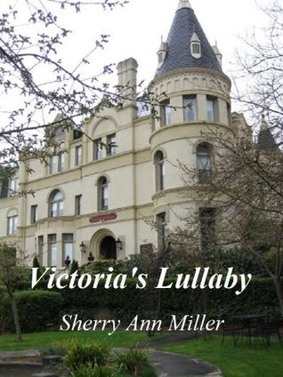Victorias Lullaby  by  Sherry Ann Miller