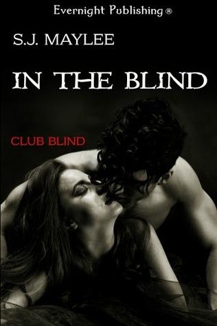 In the Blind (Club Blind #1)  by  S.J. Maylee