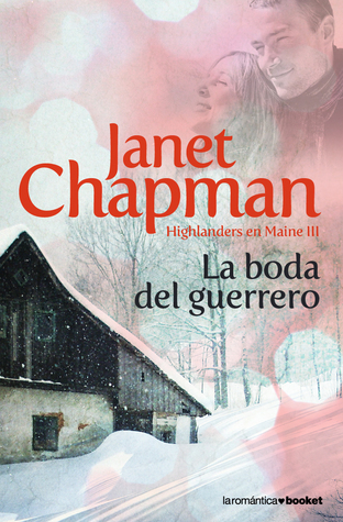 La boda del guerrero (Highlanders en Maine, #3) Janet Chapman