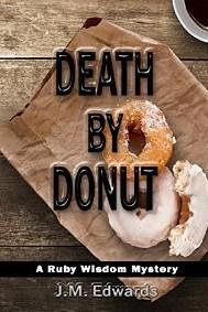 Death Donut: A Ruby Wisdom Mystery (Ruby Wisdom, #2) by J.M. Edwards