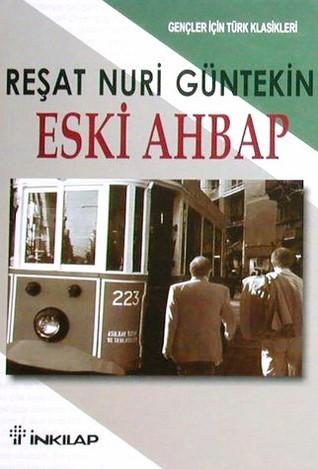 Eski Ahbap  by  Reşat Nuri Güntekin