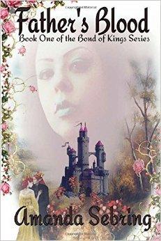 Fathers Blood (Bond of Kings #1) Amanda Sebring