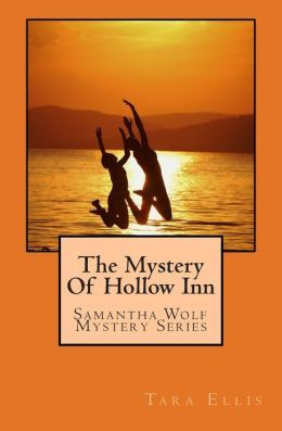 The Mystery of Hollow Inn (Samantha Wolf Mystery #1)  by  Tara Ellis
