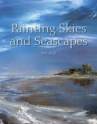 Painting Skies and Seascapes  by  Peter Rush
