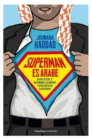 Supermán es árabe Joumana Haddad