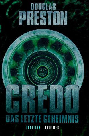 Credo: Das letzte Geheimnis Douglas Preston