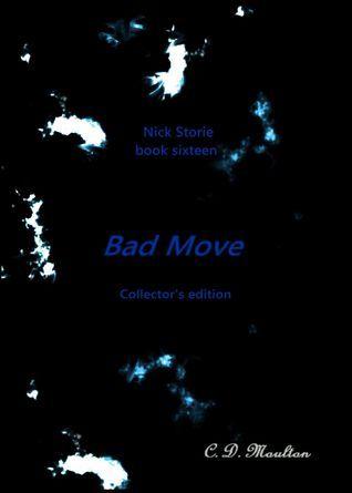 Nick Storie book sixteen: Bad Move collectors edition C.D. Moulton