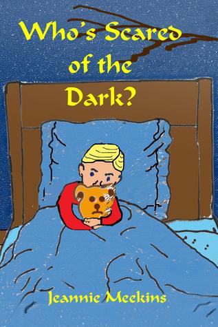 Whos Scared of the Dark  by  Jeannie Meekins