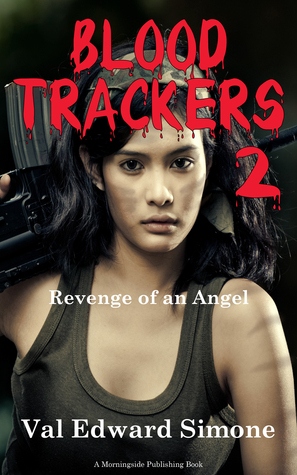 Blood Trackers 2: Revenge of an Angel  by  Val Edward Simone