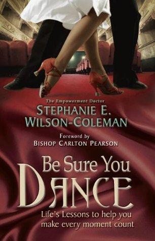 Be Sure You Dance Stephanie Wilson-Coleman