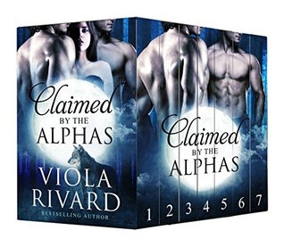Claimed  by  the Alphas: Complete Edition by Viola Rivard