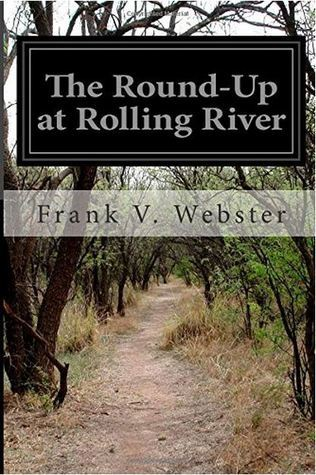 The Round-Up at Rolling River Frank V. Webster