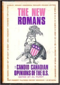 The New Romans: Candid Canadian Opinions of the U.S.  by  Al Purdy