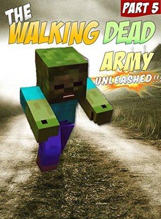 Minecraft: The Walking Dead Army (Minecraft Books Book 5) Minetastic