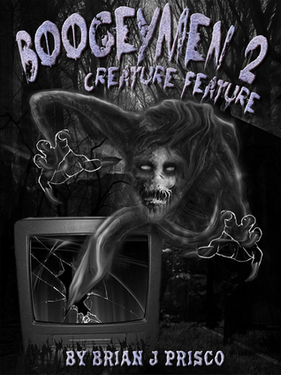 Creature Feature (Boogeymen, #2)  by  Brian J. Prisco