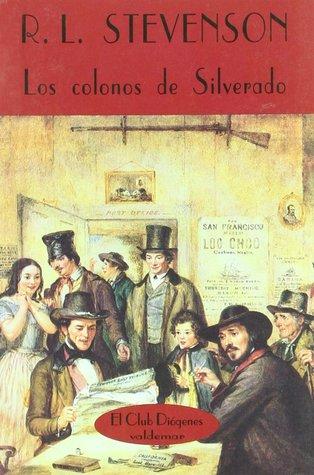 Los colonos de Silverado  by  Robert Louis Stevenson