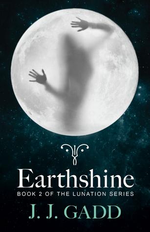 Earthshine (Lunation Series, #2) J.J. Gadd
