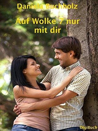 Auf Wolke 7 nur mit dir: Bezaubernder Liebesroman  by  DigiBuch