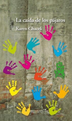 La caída de los pájaros  by  Karen Chacek