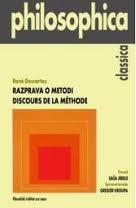 Razprava o metodi : za pravilno vodenje razuma in iskanje resnice v znanostih René Descartes