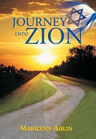 Journey Into Zion  by  Marilynn Ahlin